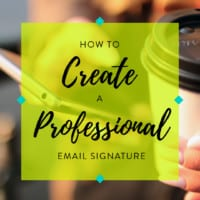 How to Create A Professional Email Signature